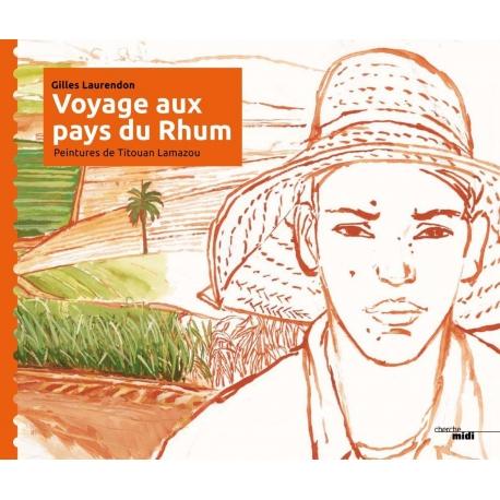 Voyage aux pays du rhum (Laurendon)