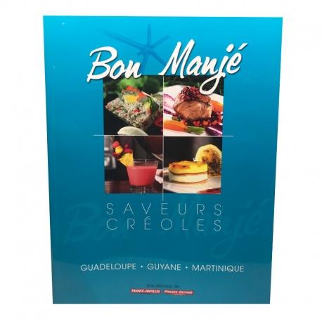 Bon Manjé Saveurs Créoles Vol 1