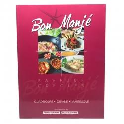 Bon Manjé Saveurs Créoles Vol 2