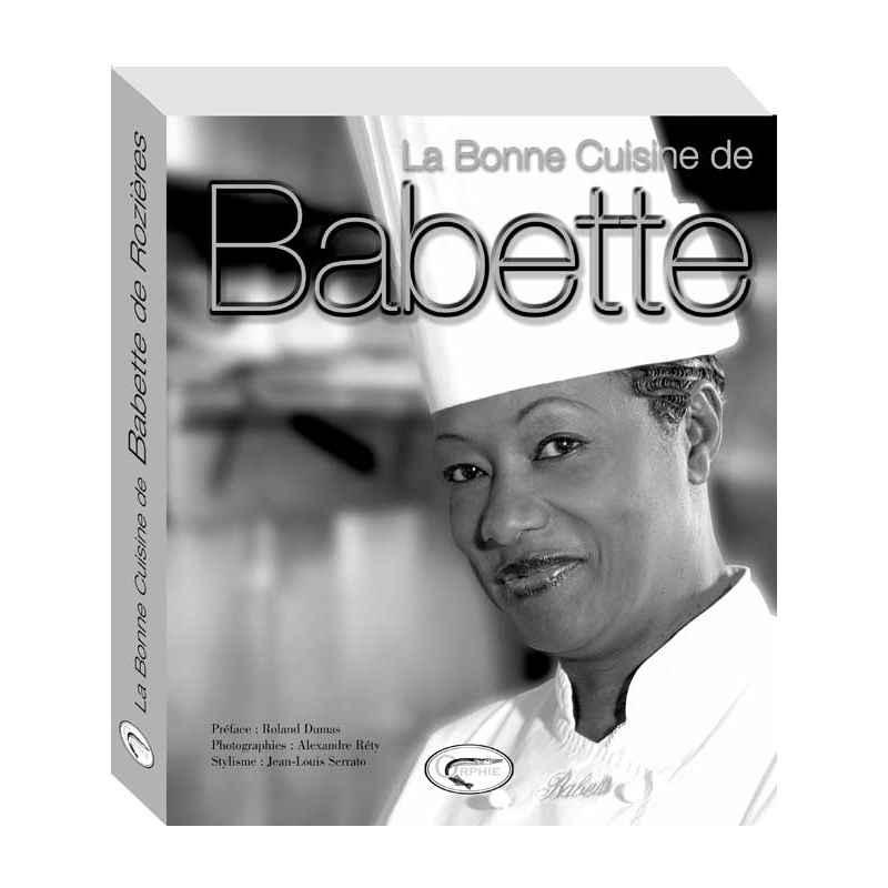 Livre La Bonne Cuisine De Babette Orphie Christian De Montaguere